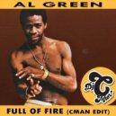 Al Green - Full Of Fire (CMAN Edit)