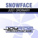 Snowface - Just Ordinary