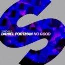 Daniel Portman - No Good (Original Mix)
