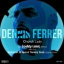Dennis Ferrer - Church Lady (Souldynamic Organ Dub)
