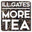 ill.Gates - More Tea (Jason Hou Remix)