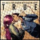 AKA AKA & Thalstroem feat. Chasing Kurt  - True (Radio Edit)