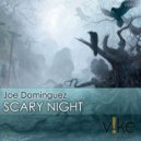 Joe Dominguez - Scary Night (Albert Sollitto Remix)