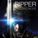 Electro Mode - Ripper