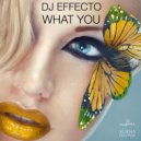 DJ Effecto - What You