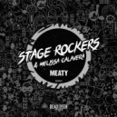 Stage Rockers & Melissa Calavera - Meaty (Original Mix)