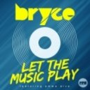 Bryce feat. Emma Diva - Let the Music Play (Extended)