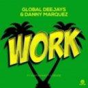 Global Deejays & Danny Marquez feat. Puppah Nas-T & Denise - Work (Short Edit)