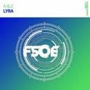 A & Z - Lyra (Extended Mix)