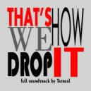 Tatreal - That's How We Drop It (Original Soundtrack)