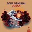 Soul Samurai - Ocean (Original Mix)