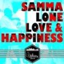 Samma Lone - Love & Happiness (Original Mix)