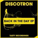 Discotron - Back In The Days