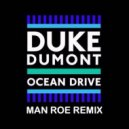 Duke Dumont - Ocean Drive  (Man Roe Remix)