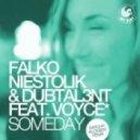 Falko Niestolik & Dubtal3nt feat. Voyce* - Someday (Sascha Kloeber Remix)