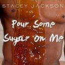 Stacey Jackson - Pour Some Sugar On Me (Morlando Blanco Remix)