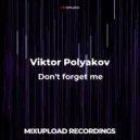 Viktor Polyakov - Don't forget me