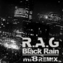 R.A.G - Black Rain (mi-8 remix)