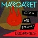 Margaret - Cool Me Down