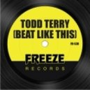 Todd Terry - Beat Like This (Original mix)
