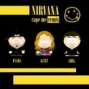 Nirvana - Rape Me (Sad Panda & Stanislav Shik Promo Cut)