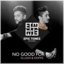 Sllash & Doppe - No Good For Me (Original mix)
