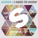 Junior J - I Need To Know (Original Mix)