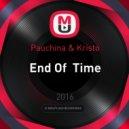 Pauchina & Kristo - End Of  Time