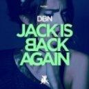 DBN - Jack Is Back Again (Original Mix)