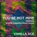 Vanilla Ace - Youre Not Mine (WD2N Remix)