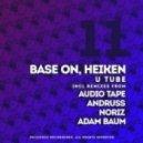 Heiken, Base On - U Tube (Audio Tape Remix)