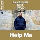 Beat Rivals feat. Lifford - Help Me