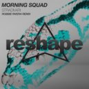 Morning Squad - Stradivari (Robbie Rivera Remix)