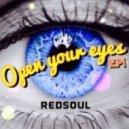 RedSoul - Open Your Eyes (Original Mix)