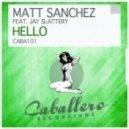 Matt Sanchez feat. Jay Slattery - Hello (Original Mix)