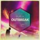 Yuri K - Outbreak