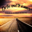 Dj Alexander Interactive - On The Road To Summer (2016)