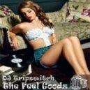DJ Tripswitch - The Feel Goodz (Original Mix)