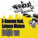 E-Smoove feat. Latanza Waters - Deja Vu  (Vocal Stomp)