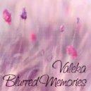 VALEKA - Blurred Memories (The Liquid DnB Mix) ()