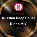 Zelimkhan - Russian Deep House
