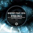 Bob'Ezy, Siya - Eyes On U  (Justin Imperiale Remix)
