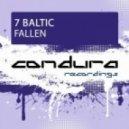 7 Baltic - Fallen (Original Mix)