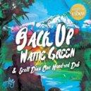 Wattie Green - Back Up  (Scott Diaz One Hundred Dub)