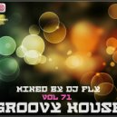 Dj Fly - Groovy House  (Vol 71)