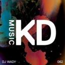 DJ Wady - Koya  (Original Mix)