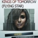 Kings of Tomorrow (Flying Star) & Sarvi - Amore (Aleks Prokhorov Mash-Up)
