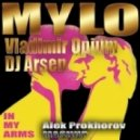 Mylo & Vladimir Opium & DJ Arsen - In My Arms (Aleks Prokhorov Mash-Up)