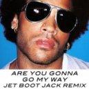 Lenny Kravitz - Are You Gonna Go My Way (Jet Boot Jack Remix)