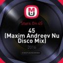 Stars On 45 - 45 (Maxim Andreev Nu Disco Mix)